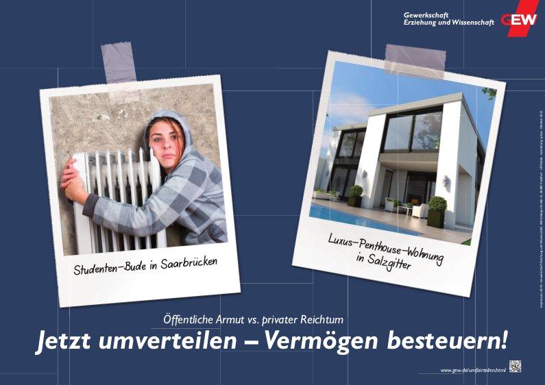 Plakat: Jetzt umverteilen - Vermögen besteuern! Studentenbude in Saarbrücken versus Luxus-Penthouse-Wohnung in Salzgitter